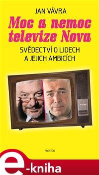 Moc a nemoc televize Nova - Jan Vávra e-kniha