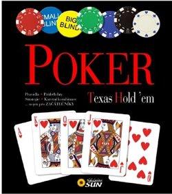 Poker - Texas Hold´em. Pravidla. Průběh hry. Strategie. Karetní kombinace. ...nejen pro začátečníky