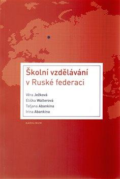 Školní vzdělávání v Ruské federaci - Taťjana Abankina, Irina Abankina, Eliška Walterová, Věra Ježková