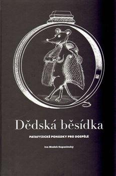 Dědská běsídka - Ivo Medek Kopaninský