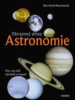 Obrazový atlas. Astronomie - Bernhard Mackowiak