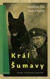 Král Šumavy (Román a literární reportáž) - obálka