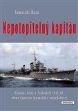Nepotopitelný kapitán (Námořní bitvy v Tichomoří 1941-45 očima kapitána japonského torpédoborce) - obálka