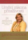Umění zákona přitažlivosti (24 vesmírných principů, které transformují váš úspěch, zdraví, vztahy a moudrost) - obálka