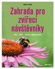 Zahrada pro zvířecí návštěvníky (ptáci, včely, motýli a mnoho dalších) - obálka