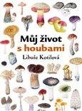 Můj život s houbami - obálka
