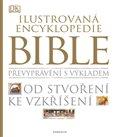 Ilustrovaná encyklopedie Bible (Převyprávění s výkladem. Od stvoření ke vzkříšení.) - obálka