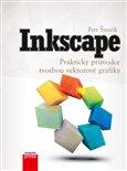 Inkscape (Praktický průvodce tvorbou vektorové grafiky) - obálka