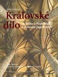 Královské dílo za Jiřího z Poděbrad a dynastie Jagellonců (Díl druhý - Města, církev, korunní země) - obálka