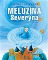 Obálka knihy Meluzína Severýna