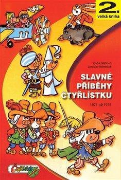 Slavné příběhy čtyřlístku. 1971-1974 - 2. velká kniha - Ljuba Štíplová
