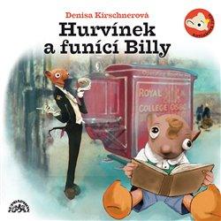 Hurvínek a funící Billy. ... na stopě báječných objevů, CD - Denisa Kirschnerová