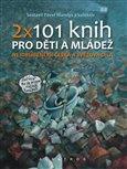 2 x 101 knih pro děti a mládež - obálka