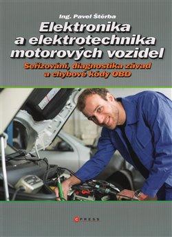 Elektronika a elektrotechnika motorových vozidel. Seřizování, diagnostika závad a chybové kódy OBD - Pavel Štěrba
