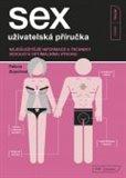 Sex - uživatelská příručka (Nejdůležitější informace a techniky vedoucí k optimálnímu výkonu) - obálka