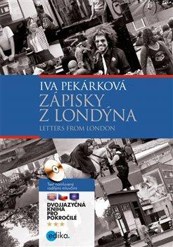 Zápisky z Londýna. Letters from London - Iva Pekárková