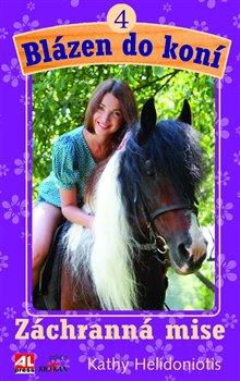 Záchranná mise. Blázen do koní 4 - Kathy Helidoniotis