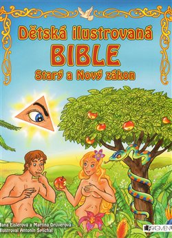 Dětská ilustrovaná bible. Starý a Nový zákon - Jana Eislerová, Martina Drijverová, Antonín Šplíchal