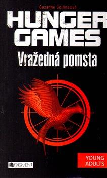 Vražedná pomsta. Hunger Games 2. - Suzanne Collins