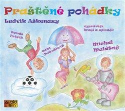 Praštěné pohádky, CD - Ludvík Aškenazy