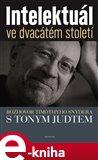 Intelektuál ve dvacátém století (Rozhovor Timothyho Snydera s Tonym Judtem) - obálka