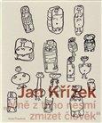 Mně z toho nesmí zmizet člověk. Jan Křížek (1919–1985) - obálka