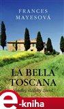 La bella Toscana (Sladký italský život) - obálka