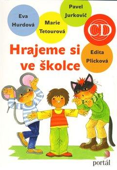 Hrajeme si ve školce+CD - Edita Plicková, Eva Hurdová, Pavel Jurkovič, Marie Tetourová