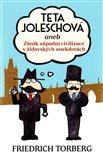 Teta Joleschová (aneb Zánik západní civilizace v židovských anekdotách) - obálka