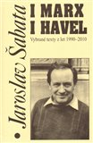 I Marx i Havel (Vybrané texty z let 1990-2010) - obálka