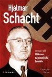 Hjalmar Schacht (Vzestup a pád Hitlerova nejmocnějšího bankéře) - obálka