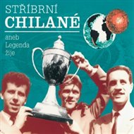 Stříbrní Chilané aneb Legenda žije