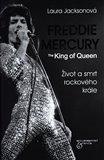 Freddie Mercury - The King of Queen (Život a smrt rockového krále) - obálka