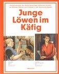 Junge Löwen im Käfig (Künstlergruppender deutschsprachigen bildenden Künstler aus Böhmen, Mähren und Schlesien in der Zwischenkriegszeit) - obálka