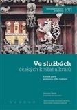 Ve službách českých knížat a králů (Kniha k poctě profesora Jiřího Kuthana) - obálka