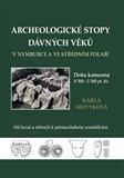 Archeologické stopy dávných věků v Nymburce a ve středním Polabí (Doba kamenná. Od lovců a sběračů k patriarchálním zemědělcům) - obálka
