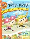 Obálka knihy Tatu a Patu - superhrdinové