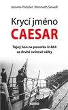 Krycí jméno Caesar (Tajný hon na ponorku U-864 za druhé světové války) - obálka