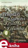Templáři a tajemství Kryštofa Kolumba - obálka