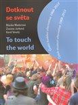 Dotknout se světa/To touch the world (Česká hudební alternativa 1968–2013 / Czech musical alternative 1968-2013) - obálka