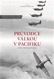 Průvodce válkou v Pacifiku (Od Pearl Harboru po Hirošimu) - obálka