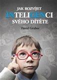 Jak rozvíjet inteligenci svého dítěte - obálka