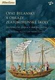 Opat Bylanský a obrazy zlatokorunské školy (Osvícenství zdola v okrsku světa) - obálka
