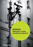 Petr Uhl (Dělal jsem, co jsem považoval za správné) - obálka