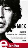 Mick Jagger (Jeho bouřlivý život a šílený génius) - obálka