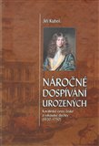 Náročné dospívání urozených (Kavalírské cesty české a rakouské šlechty (1620-1750)) - obálka