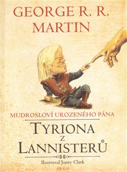 Obálka titulu Mudrosloví urozeného pána Tyriona z Lannisterů