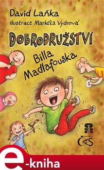 Dobrodružství Billa Madlafouska - David Laňka e-kniha