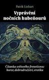Vyprávění nočních hubeňourů (Čítanka světového frenetismu: horor, dobrodružství, erotika) - obálka