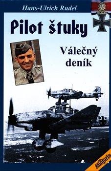 Pilot Štuky. Válečný deník - Hans-Ulrich Rudel
